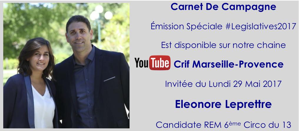 «Carnet de Campagne» : #Legislatives2017 Eléonore Leprettre, candidate REM de la 6e Circonscription des Bouches-Du-Rhône, est l'invitée du Crif Marseille-Provence