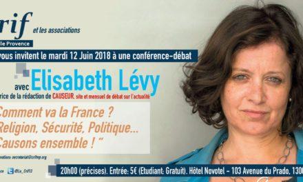 Conférence-Débat avec Elisabeth Levy à Marseille:«Comment va la France? Religion, sécurité, politique, Causons ensemble !» le 12 Juin.