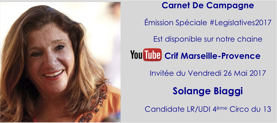 «Carnet de Campagne» : #Legislatives2017 Solange Biaggi candidate LR/UDI de la 4e Circonscription des Bouches-Du-Rhône, est l'invitée du Crif Marseille-Provence